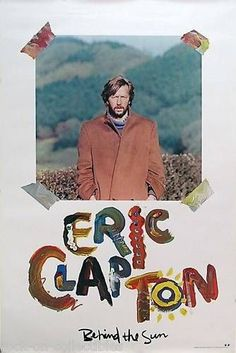 Eric Clapton 1985 Behind The Sun Original Promo Poster Link to Store: http://stores.ebay.com/Rock-On-Collectibles/Classic-Rock-Posters-Icons-/_i.html?_fsub=10628878&_sid=70220124&_trksid=p4634.c0.m322
