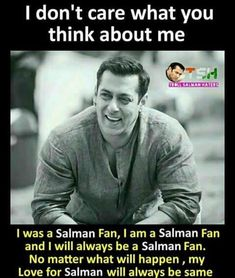 Salman khan. Was, Is, and will forever be his fan