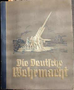 "Книга-альбом ""Германская армия - Die Deutche Wehrmacht"" 1936 год  3 Рейх."