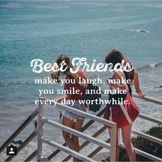 #Quote of the day!Best Friends make you laugh,make you smile and make everyday worthwhile.#inspiration