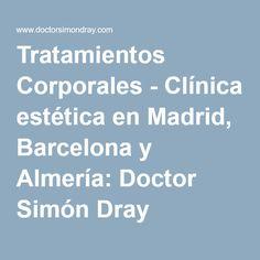 Tratamientos Corporales - Clínica estética en Madrid, Barcelona y Almería: Doctor Simón Dray. Quitar aquí y destacar allí con tratamientos que combinen masaje y cremas específiczs, como las copas suecas, con resultados a partir de la cuarta sesión (60€).