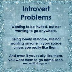 Introvert problems - wanting to be invited but not wanting to go Introvert Personality, Introvert Quotes, Introvert Problems, Infj Infp, Isfp, Introvert Girl, Anxiety Problems, Personality Types, John Maxwell