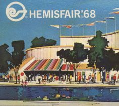 Hemisfair 1968 World S Fair San Antonio Texas