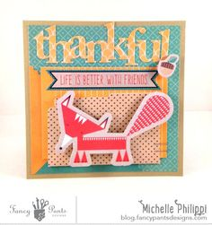 Thankful Card by Michelle Philippi using the True Friend collection by FancyPantsDesigns.com