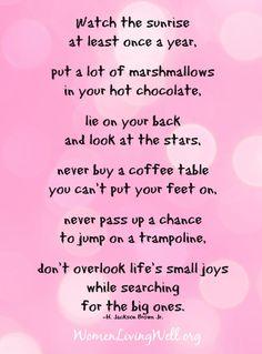 Don't overlook life's small joys...