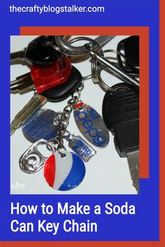 How to make a simple soda can key chain using your favorite pop! An easy DIY craft tutorial idea that will impress your friends! #thecraftyblogstalker #diykeychain #soda #favoritesoda Diy Keychain, Neighbor Gifts, Easy Diy Crafts, Gifts For Coworkers, Thank You Gifts, Key Chain, Diy Tutorial, Teacher Gifts, Soda