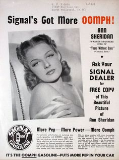 "In 1939, Ann Sheridan said, ""Signal's Got More Pep, More Power, More Oomph!"" California State Employee magazine."