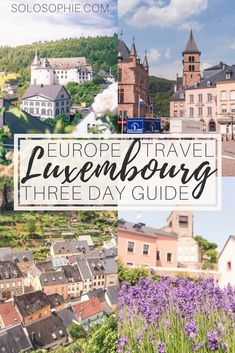 Your complete guide and itinerary on how to spend three days in Luxembourg, central Europe- A 72 hour travel selection of what to see, do, eat and visit in the world's last Grand Duchy! #luxembourg #europetravel #incredibledestinations