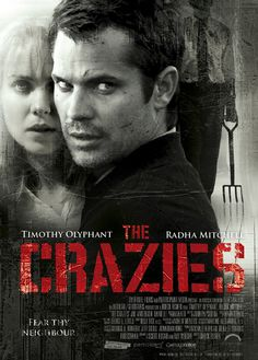 The Crazies (2010) Directed by Breck Eisner. A remake that is actually better than the original because of its faster pace and you just can't help but love and connect to the two main characters . However I still have a soft spot for George A Romero's The crazies (1973) ~ Meg
