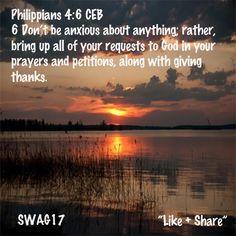 """Don't be anxious about anything; rather, bring up all of your requests to God in your prayers and petitions, along with giving thanks. Then the peace of God that exceeds all understanding will keep your hearts and minds safe in Christ Jesus. Philippians 4:6 CEB """"Like + Share"""" God Bless ~JDix~"""