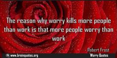 The reason why worry kills more people than work is that more people worry than  The reason why worry kills more people than work is that more people worry than work  For more #brainquotes http://ift.tt/28SuTT3  The post The reason why worry kills more people than work is that more people worry than appeared first on Brain Quotes.  http://ift.tt/2gHwUpQ