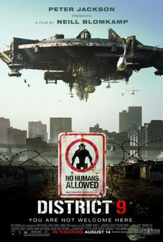 District 9 -- An alien movie that serves as an allegory for race relations in South Africa? Yes please.