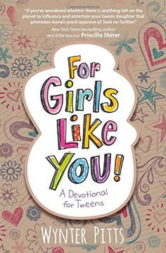 For Girls Like You: A Devotional for Tweens by Wynter Pitts