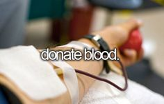 I have tried three times to donate blood and there is always a different reason as to why I cannot, and I would love to be able to do so one day.
