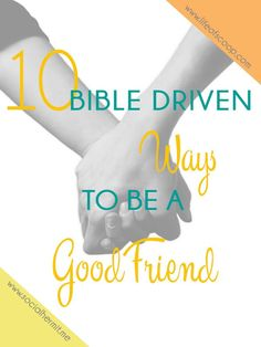 In order to maintain friendships, we have to be intentional about working on them. Here are 10 Bible Driven Ways to Be a Good Friend. Click through for a FREE phone Download