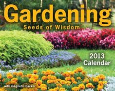 Free Book - Gardening 2013 Day-to-Day Calendar:Seeds of Wisdom is free in the Kindle store and from Barnes & Noble, courtesy of Andrews McMeel Publishing, the nation's top calendar publisher.