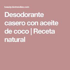 Desodorante casero con aceite de coco | Receta natural