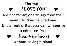 "The words ""I Love You"" are not for anyone to say from their mouth to their beloved one. It's a feeling you can whisper to each other from heart-to-heart without saying it aloud. Cute Love Poems, Love Poems And Quotes, Love Poems For Him, Poem Quotes, Funny Quotes, Life Quotes, Relationship Quotes, Quotes Pics, Quotable Quotes"