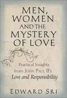 Bestseller Books Online Men, Women and the Mystery of Love: Practical Insights from John Paul II's Love and Responsibility Edward Sri $9.38