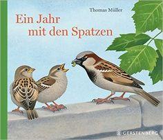 Ein Jahr mit den Spatzen,  Thomas Müller, EUR 12,95 - ab ca. 3 Jahre? // Es gibt…