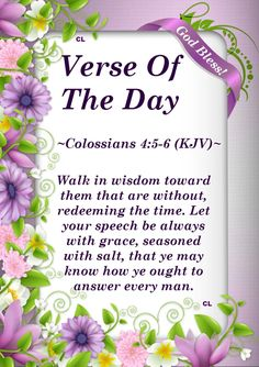 Colossians 4:5-6 KJV GRACE Hallelujah and more Blessings!!