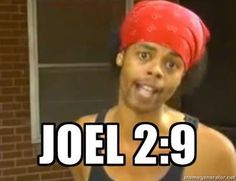 Look up this verse.  You're welcome.  I just died laughing.