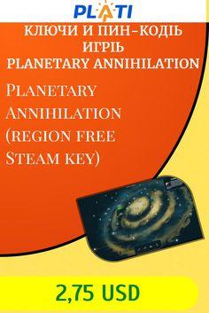Planetary Annihilation (region free Steam key) Ключи и пин-коды Игры Planetary Annihilation