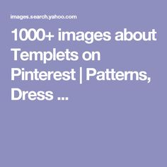 1000+ images about Templets on Pinterest | Patterns, Dress ...