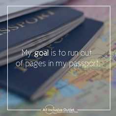 """My goal is to run out of pages in my passport"" #travel #quote"