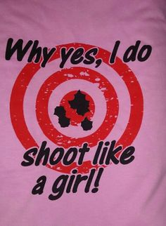 Girls can shoot too.