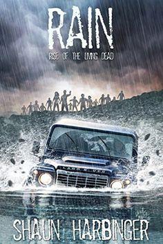 Rain: Rise of the Living Dead (Undead Rain Book 1) by Shaun Harbinger, http://www.amazon.com/dp/B00IDAYY10/ref=cm_sw_r_pi_dp_sSvBvb1ZSAVAA