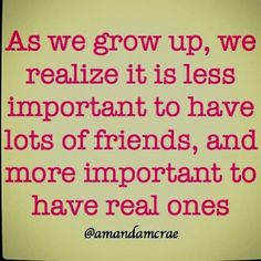 "I am blessed to have had the example of ""Real"" friends."