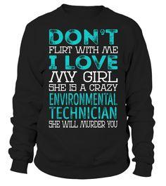 Environmental Technician - Crazy Girl #EnvironmentalTechnician
