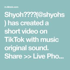 Shyoh Shyohs Has Created A Short Video On Tiktok With Music Original Sound Share Live Photo If You Want Live Photo The Originals Make It Yourself