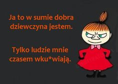 czasem często. Funny Mems, Keep Smiling, Little My, E Cards, Story Of My Life, Man Humor, Motto, Sarcasm, Life Lessons