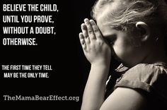 Children must be believed. Less than one percent of sexual abuse allegations by…