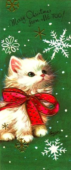 Merry Christmas, a Happy New Marjorie Cooper Christmas card kitten~ Vintage Christmas Images, Retro Christmas, Christmas Love, Vintage Holiday, Christmas Pictures, Old Time Christmas, Christmas Kitten, Old Fashioned Christmas, Christmas Animals
