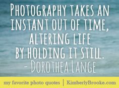 Some of my favorite photography quotes  -KimberlyBrooke.com