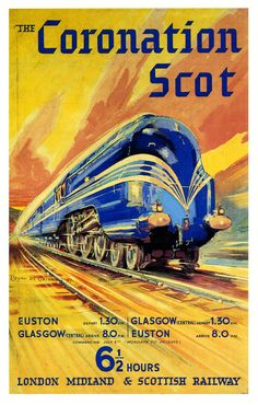 London, Midland and Scottish Railway advertisement poster for the Coronation Scot Express train by Bryan de Grineau (an alias used by Charles William Grineau), Retro Poster, Vintage Poster, Retro Vintage, Vintage Travel Posters, Vintage Postcards, Posters Uk, Train Posters, Railway Posters, Art Deco Posters
