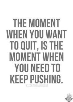 Quotes for Motivation and Inspiration QUOTATION – Image : As the quote says – Description Keep Pushing Short Inspirational Quotes, Great Quotes, Quotes To Live By, Break Uo Quotes, Dont Quit Quotes, Motivational Quotes For Success, Leadership Quotes, Motivational Posters, Education Quotes