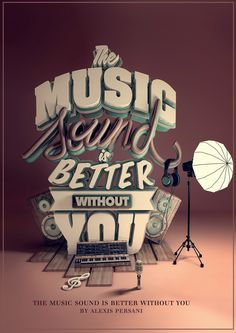 /// The music sound is better without you ///