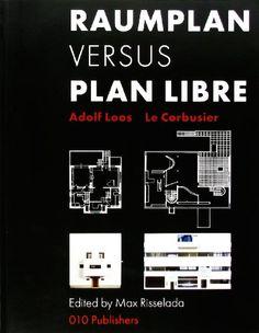 Adolf Loos & Le Corbusier: Raumplan versus Plan Libre by Adolf Loos http://www.amazon.com/dp/9064506655/ref=cm_sw_r_pi_dp_Mxucvb09HP9C3