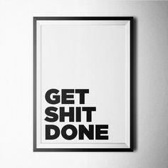 (11) Fancy - Get Sh*t Done Print