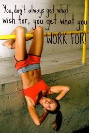 You have to work for it!