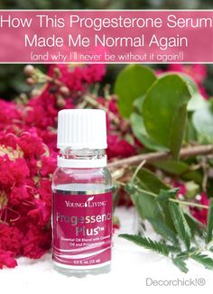 How This Progesterone Serum (Progessence Plus) Made me Normal Again. And what happened when I strayed! Never again. | Decorchick!®