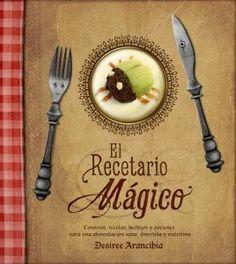El Recetario Mágico: conjuros, recetas, hechizos y pociones para una alimentación sana, divertida y nutritiva - http://www.conmuchagula.com/2013/03/29/el-recetario-magico-conjuros-recetas-hechizos-y-pociones-para-una-alimentacion-sana-divertida-y-nutritiva/