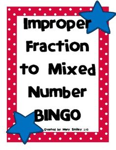 A BINGO game that can be played in centers or as a whole class for practice changing improper fractions to mixed-numbers! Improper Fractions, Teaching Fractions, Teaching Math, Fraction Bingo, Fifth Grade Math, Fourth Grade, Math Charts, Math School, Math Intervention