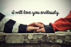 I Will Love You Endlessly love quotes quotes quote love quotes for her love quotes for him couple love quotes