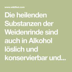 Die heilenden Substanzen der Weidenrinde sind auch in Alkohol löslich und konservierbar und werden als Weidenmedizin in Form von Tinktur angewendet. Form, Medicine, Alcohol, Recipes