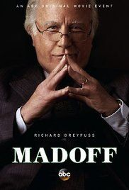 Madoff (2016) The rise and fall of Bernie Madoff, whose Ponzi scheme bilked $65 billion from unsuspecting victims.
